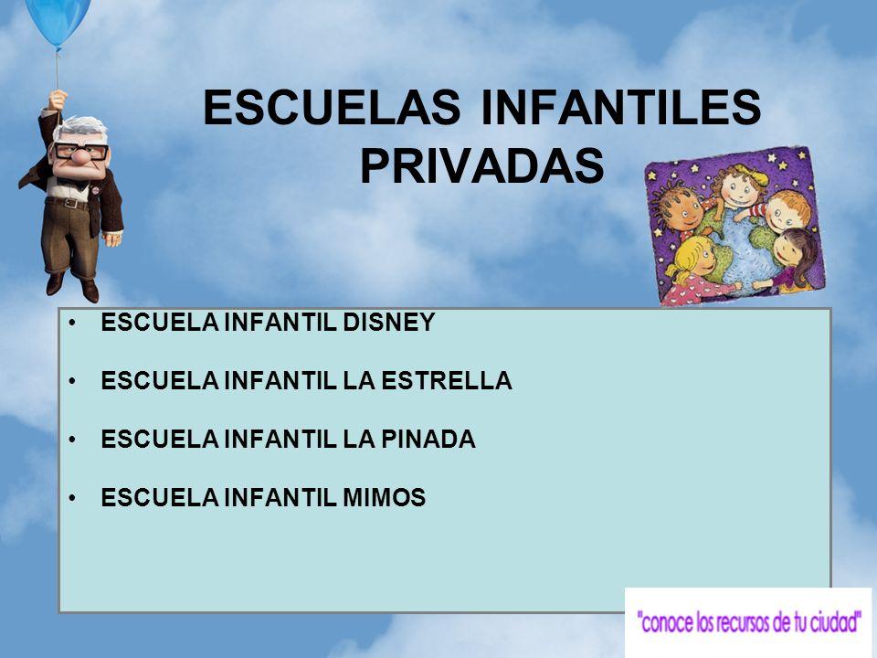 ESCUELAS INFANTILES PRIVADAS ESCUELA INFANTIL DISNEY ESCUELA INFANTIL LA ESTRELLA ESCUELA INFANTIL LA PINADA ESCUELA INFANTIL MIMOS