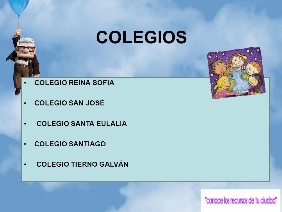 COLEGIOS COLEGIO REINA SOFIA COLEGIO SAN JOSÉ COLEGIO SANTA EULALIA COLEGIO SANTIAGO COLEGIO TIERNO GALVÁN