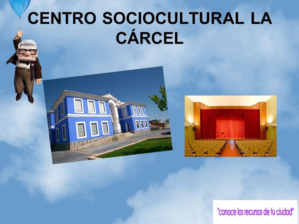 CENTRO SOCIOCULTURAL LA CÁRCEL