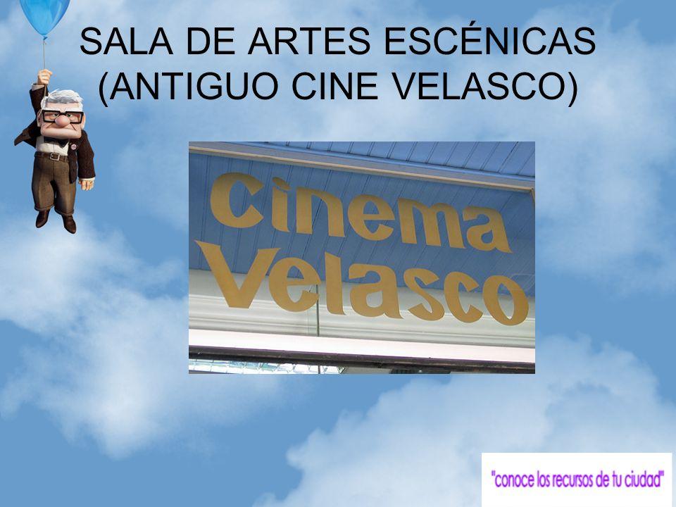 SALA DE ARTES ESCÉNICAS (ANTIGUO CINE VELASCO)