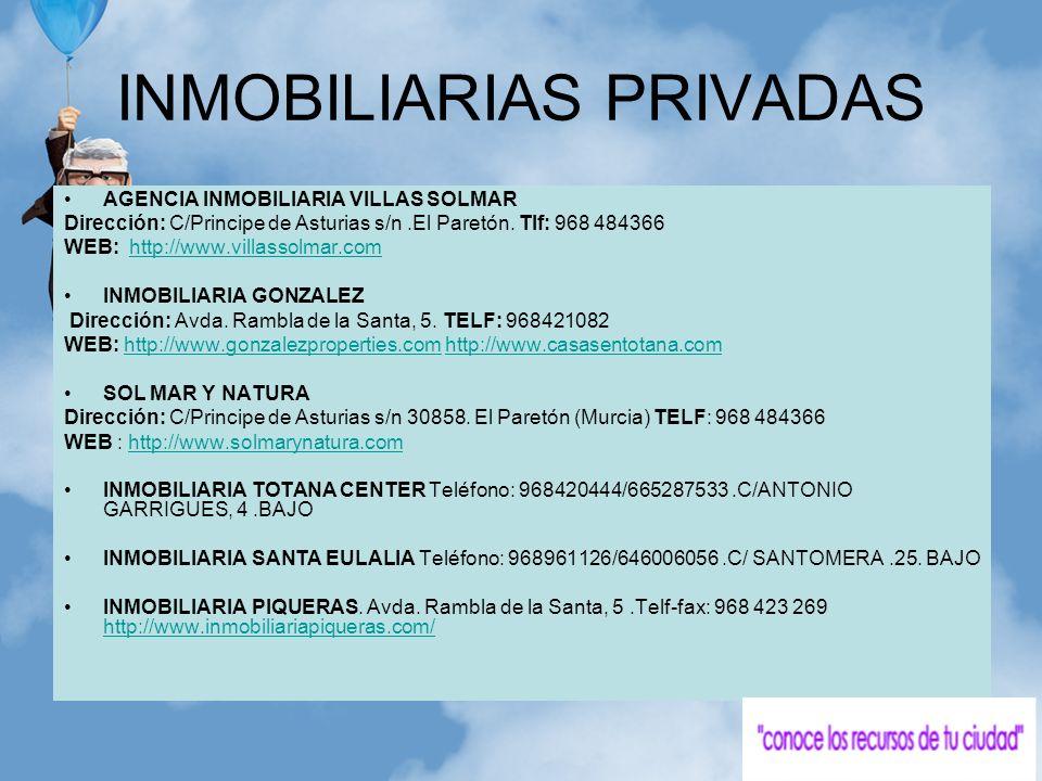 INMOBILIARIAS PRIVADAS AGENCIA INMOBILIARIA VILLAS SOLMAR Dirección: C/Principe de Asturias s/n.El Paretón. Tlf: 968 484366 WEB: http://www.villassolm