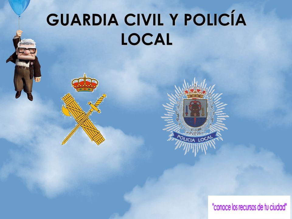 GUARDIA CIVIL Y POLICÍA LOCAL