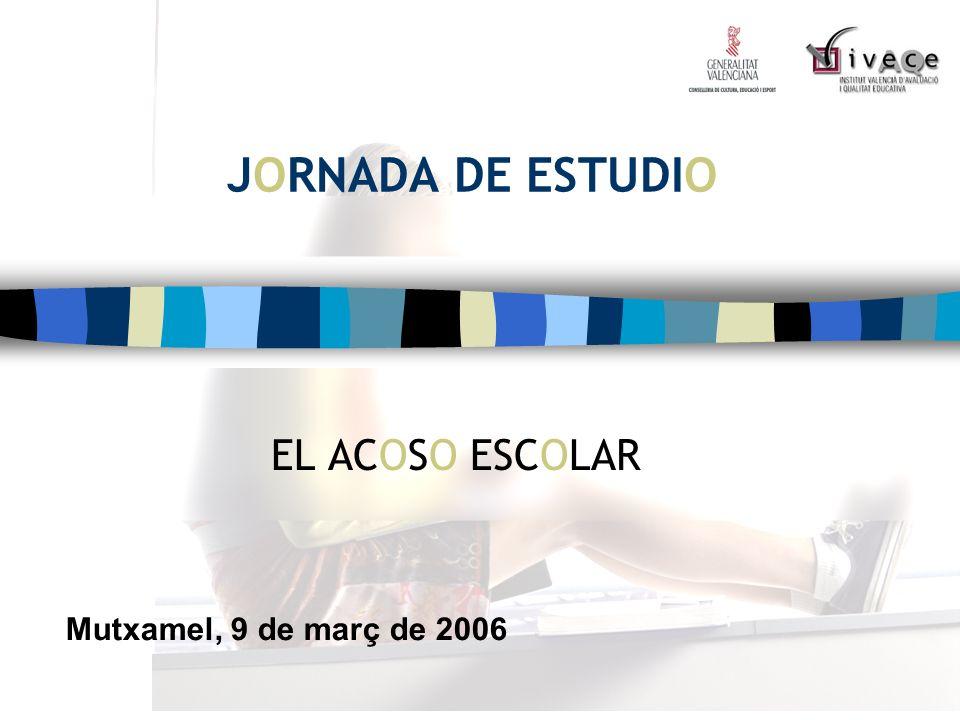 JORNADA DE ESTUDIO EL ACOSO ESCOLAR Mutxamel, 9 de març de 2006