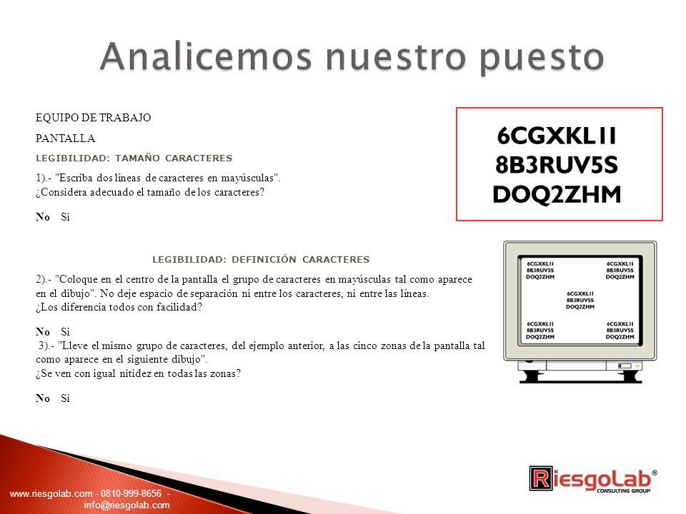 EQUIPO DE TRABAJO PANTALLA LEGIBILIDAD: TAMAÑO CARACTERES 1).- Escriba dos líneas de caracteres en mayúsculas .