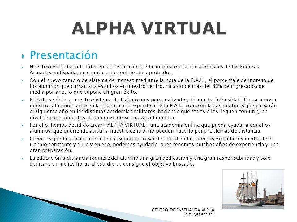 Presentación Nuestro centro ha sido líder en la preparación de la antigua oposición a oficiales de las Fuerzas Armadas en España, en cuanto a porcenta