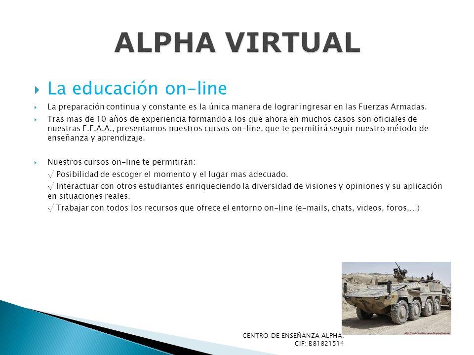 La educación on-line La preparación continua y constante es la única manera de lograr ingresar en las Fuerzas Armadas. Tras mas de 10 años de experien