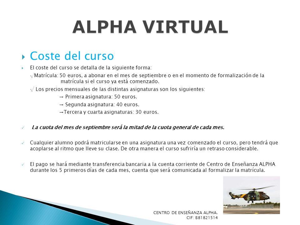 Coste del curso El coste del curso se detalla de la siguiente forma: Matrícula: 50 euros, a abonar en el mes de septiembre o en el momento de formaliz