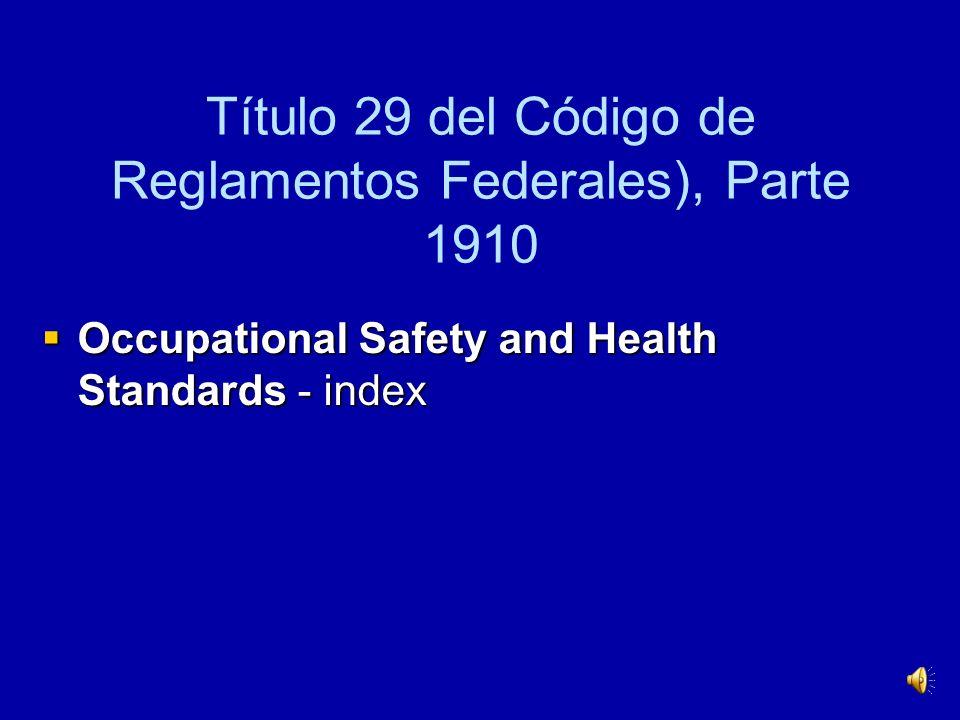 ¿Cuáles son las responsabilidades del patrono? Las normas principales de PPE son dictadas bajo la autoridad de la Ley OSHA y se encuentran en Title 29