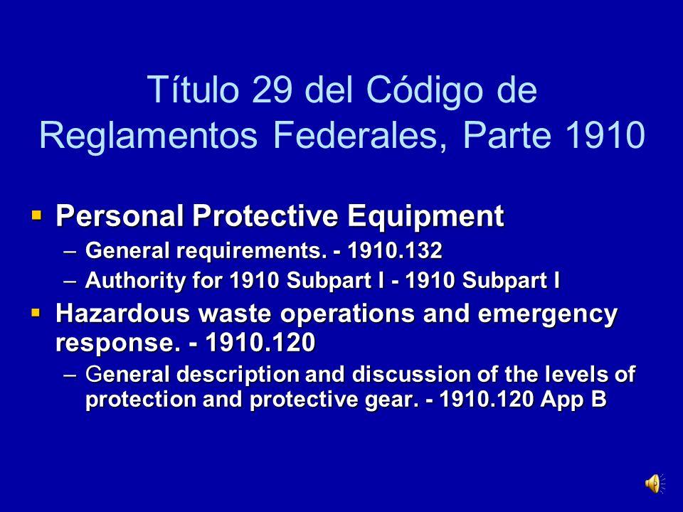 Título 29 del Código de Reglamentos Federales), Parte 1910 Occupational Safety and Health Standards - index Occupational Safety and Health Standards -