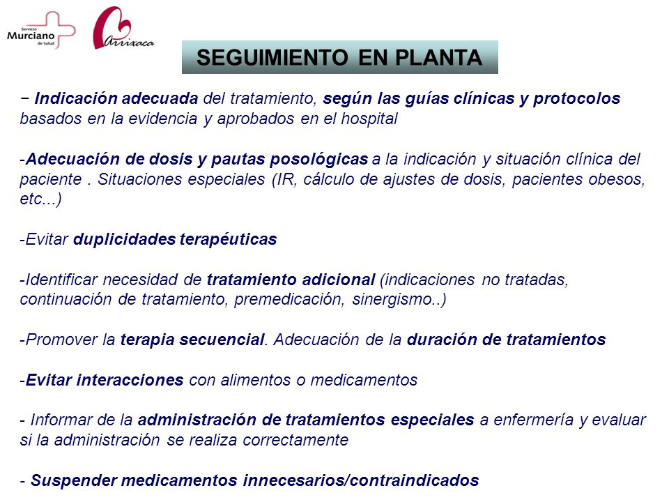 Indicación adecuada del tratamiento, según las guías clínicas y protocolos basados en la evidencia y aprobados en el hospital -Adecuación de dosis y p