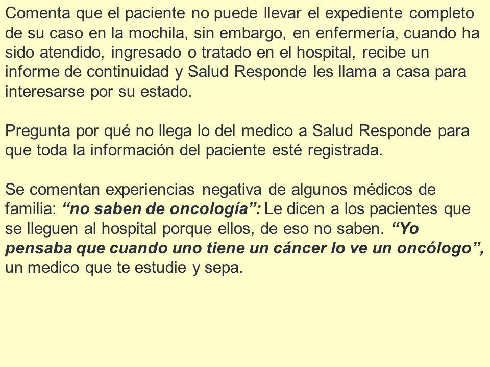 Comenta que el paciente no puede llevar el expediente completo de su caso en la mochila, sin embargo, en enfermería, cuando ha sido atendido, ingresad