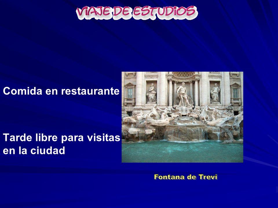 Comida en restaurante Tarde libre para visitas en la ciudad