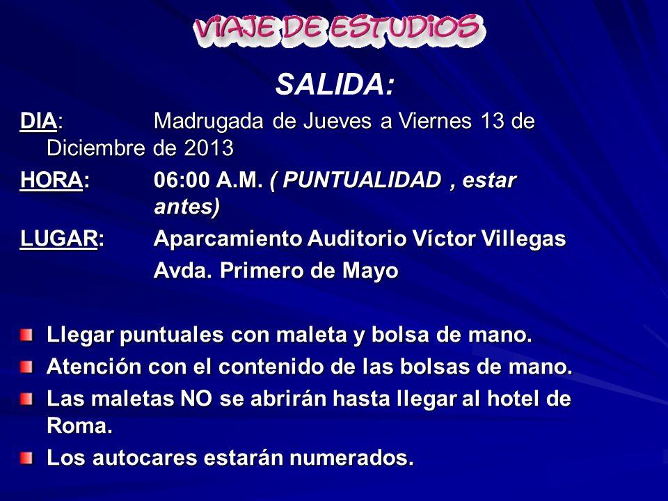 SALIDA: DIA: Madrugada de Jueves a Viernes 13 de Diciembre de 2013 HORA: 06:00 A.M.