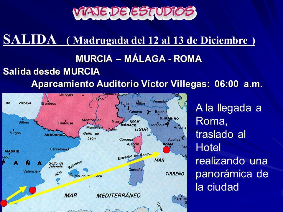 MURCIA – MÁLAGA - ROMA Salida desde MURCIA Aparcamiento Auditorio Víctor Villegas: 06:00 a.m.
