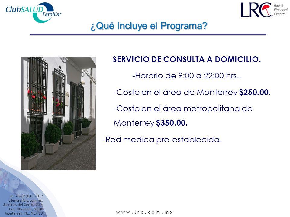 ph. +52(81)8333-7112 clientes@lrc.com.mx Jardines del Cerro 125-A Col.