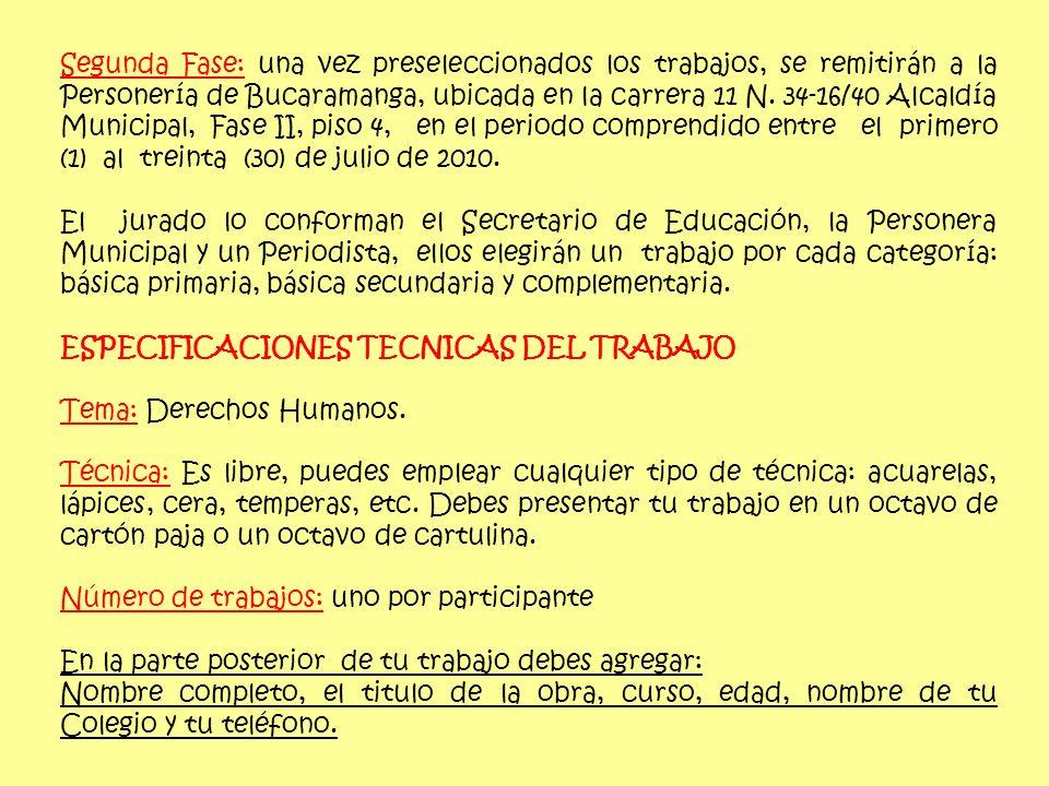 Segunda Fase: una vez preseleccionados los trabajos, se remitirán a la Personería de Bucaramanga, ubicada en la carrera 11 N.