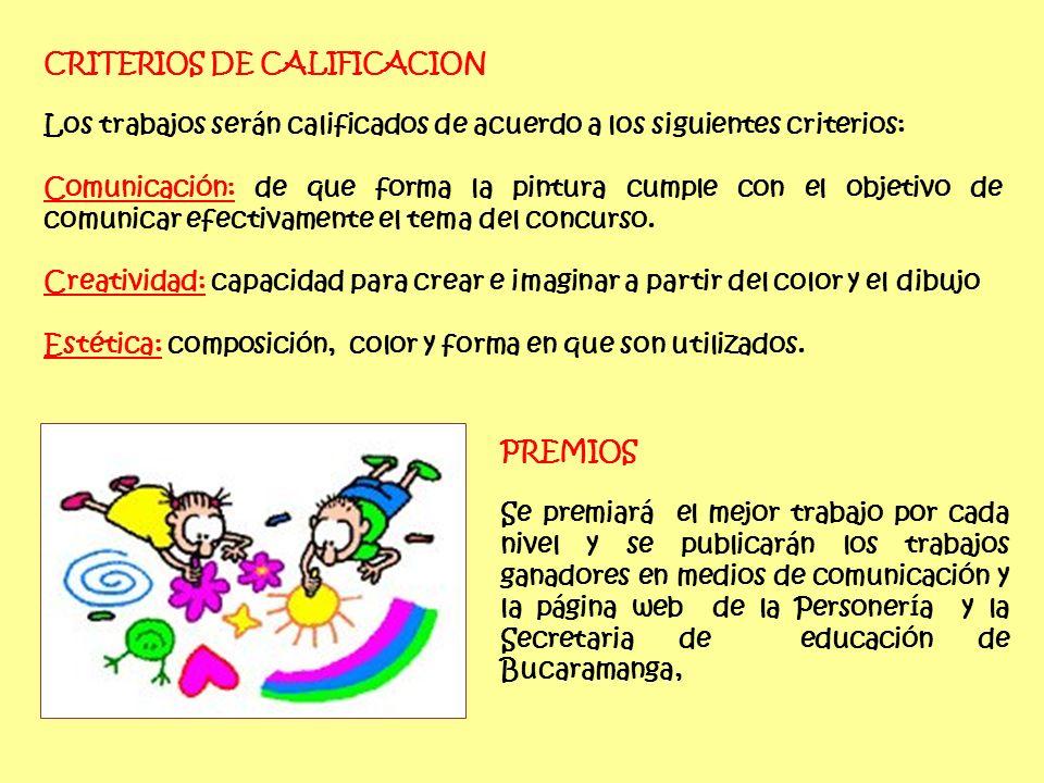 CRITERIOS DE CALIFICACION Los trabajos serán calificados de acuerdo a los siguientes criterios: Comunicación: de que forma la pintura cumple con el objetivo de comunicar efectivamente el tema del concurso.