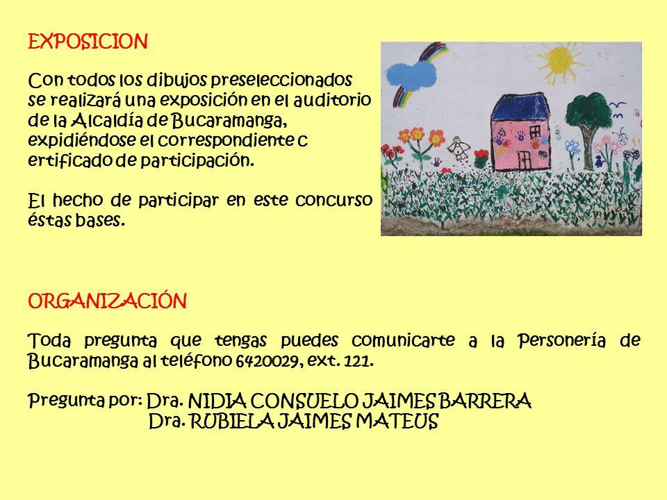 EXPOSICION Con todos los dibujos preseleccionados se realizará una exposición en el auditorio de la Alcaldía de Bucaramanga, expidiéndose el correspondiente c ertificado de participación.