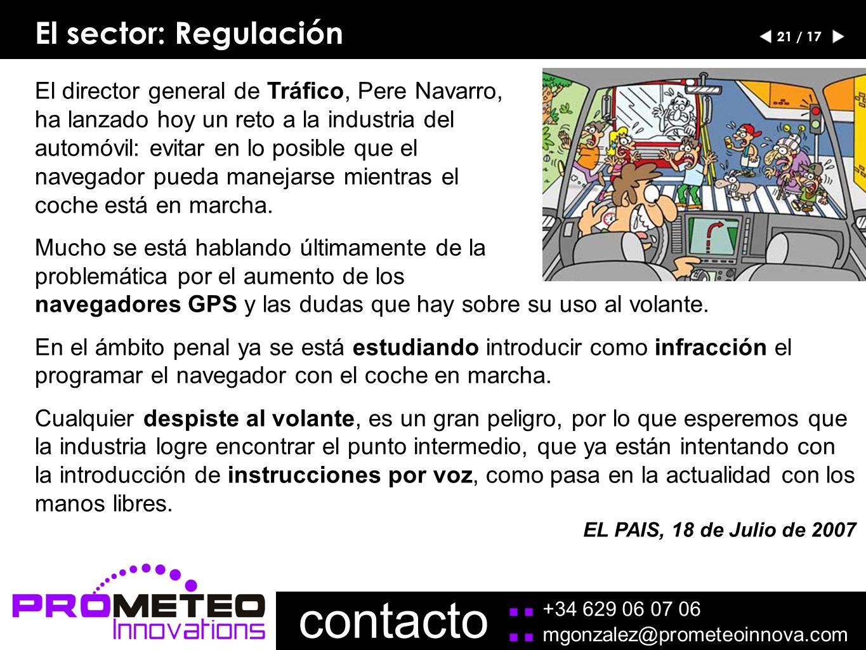 El sector: Regulación El director general de Tráfico, Pere Navarro, ha lanzado hoy un reto a la industria del automóvil: evitar en lo posible que el navegador pueda manejarse mientras el coche está en marcha.