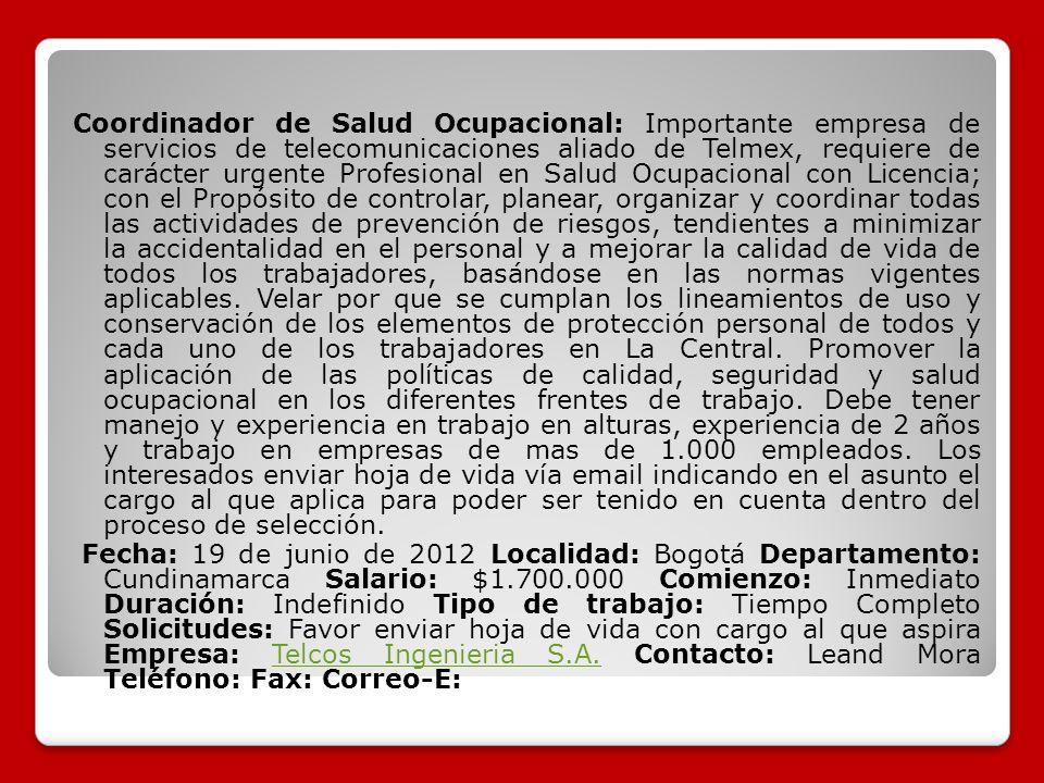 Coordinador de Salud Ocupacional: Importante empresa de servicios de telecomunicaciones aliado de Telmex, requiere de carácter urgente Profesional en