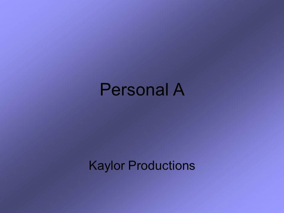 Personal A Kaylor Productions