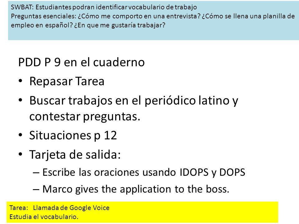 PDD P 9 en el cuaderno Repasar Tarea Buscar trabajos en el periódico latino y contestar preguntas.