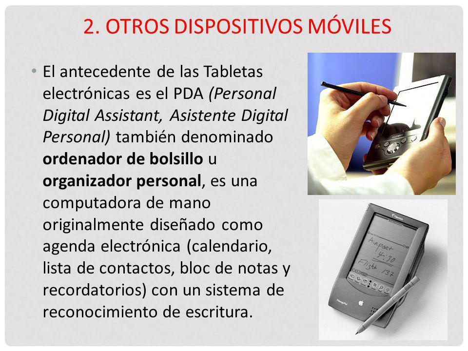 El antecedente de las Tabletas electrónicas es el PDA (Personal Digital Assistant, Asistente Digital Personal) también denominado ordenador de bolsill