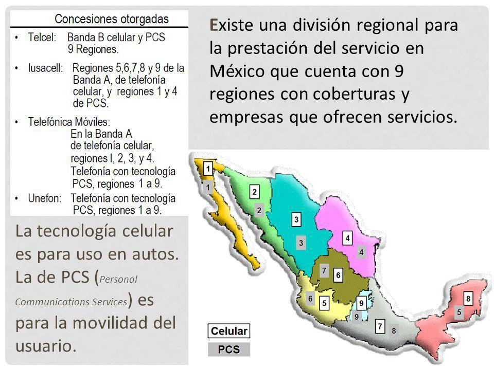 Dispositivos móviles. Telefonía Existe una división regional para la prestación del servicio en México que cuenta con 9 regiones con coberturas y empr