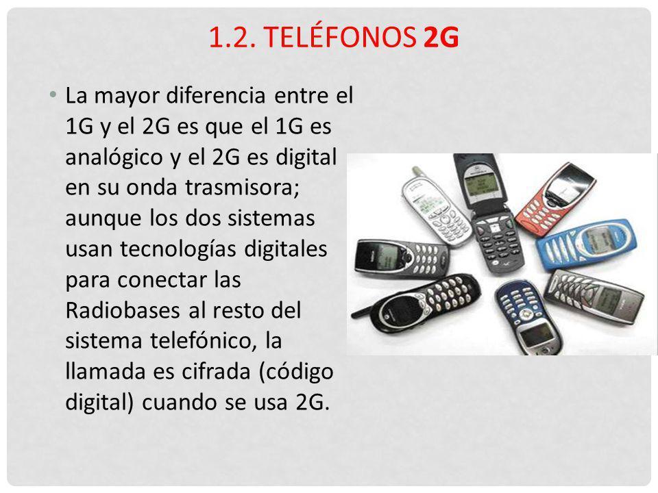 La mayor diferencia entre el 1G y el 2G es que el 1G es analógico y el 2G es digital en su onda trasmisora; aunque los dos sistemas usan tecnologías d