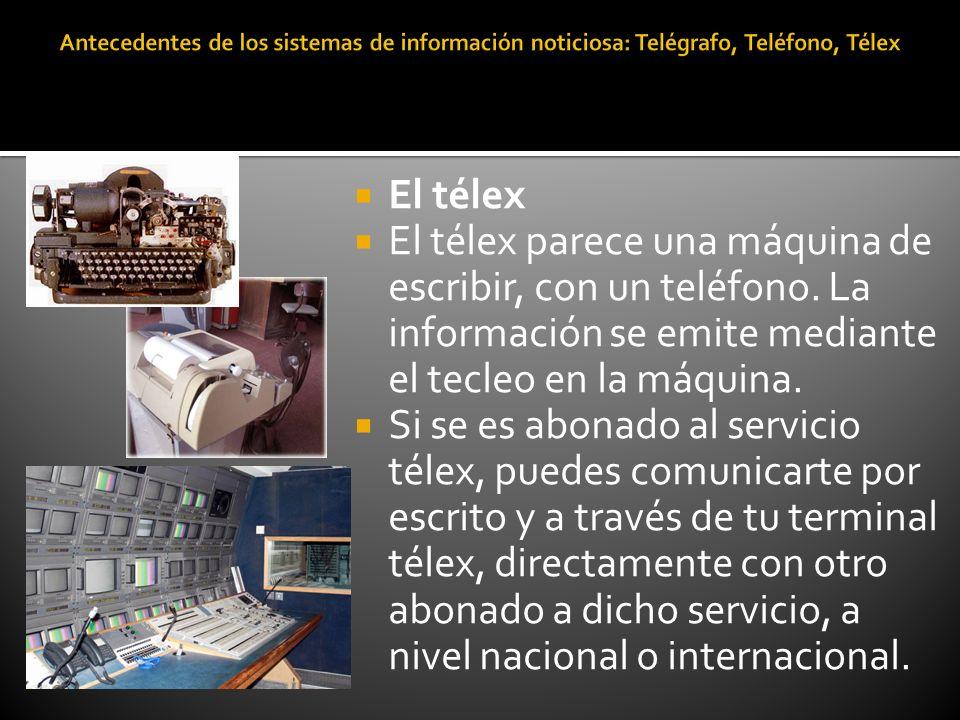 El télex El télex parece una máquina de escribir, con un teléfono. La información se emite mediante el tecleo en la máquina. Si se es abonado al servi