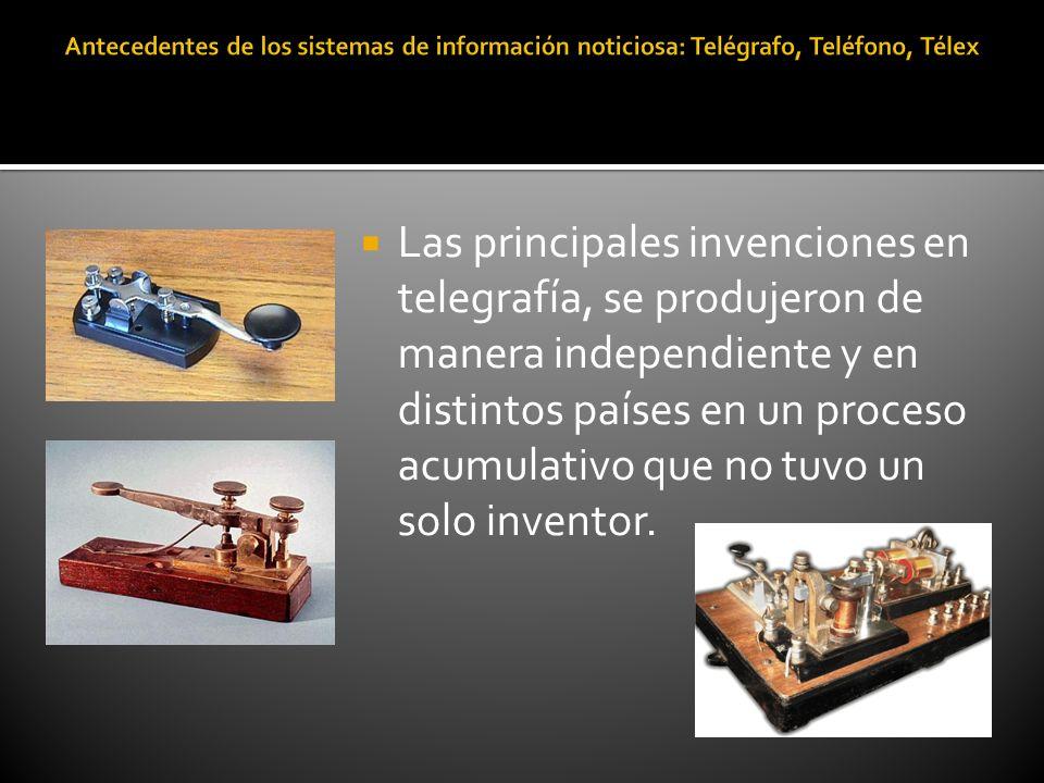 Las principales invenciones en telegrafía, se produjeron de manera independiente y en distintos países en un proceso acumulativo que no tuvo un solo i