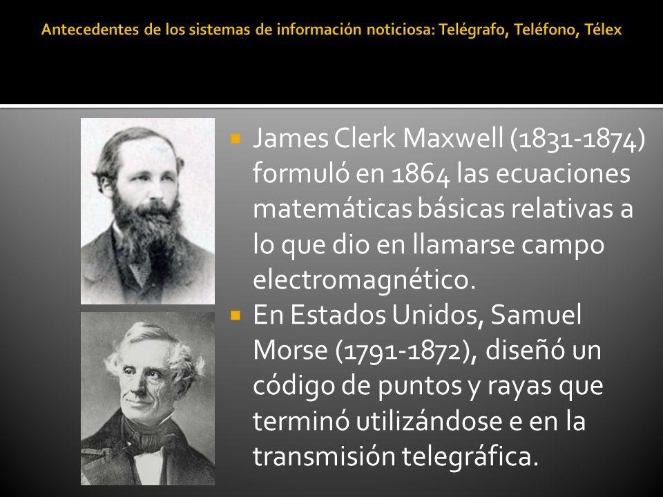 James Clerk Maxwell (1831-1874) formuló en 1864 las ecuaciones matemáticas básicas relativas a lo que dio en llamarse campo electromagnético. En Estad