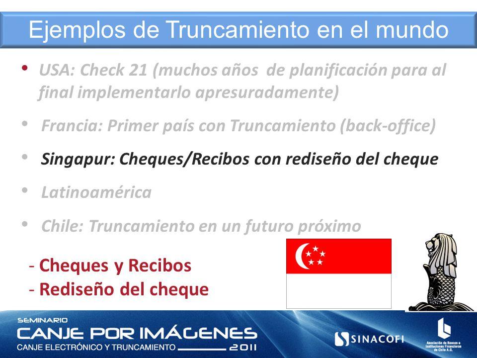 - Cheques y Recibos - Rediseño del cheque Ejemplos de Truncamiento en el mundo USA: Check 21 (muchos años de planificación para al final implementarlo