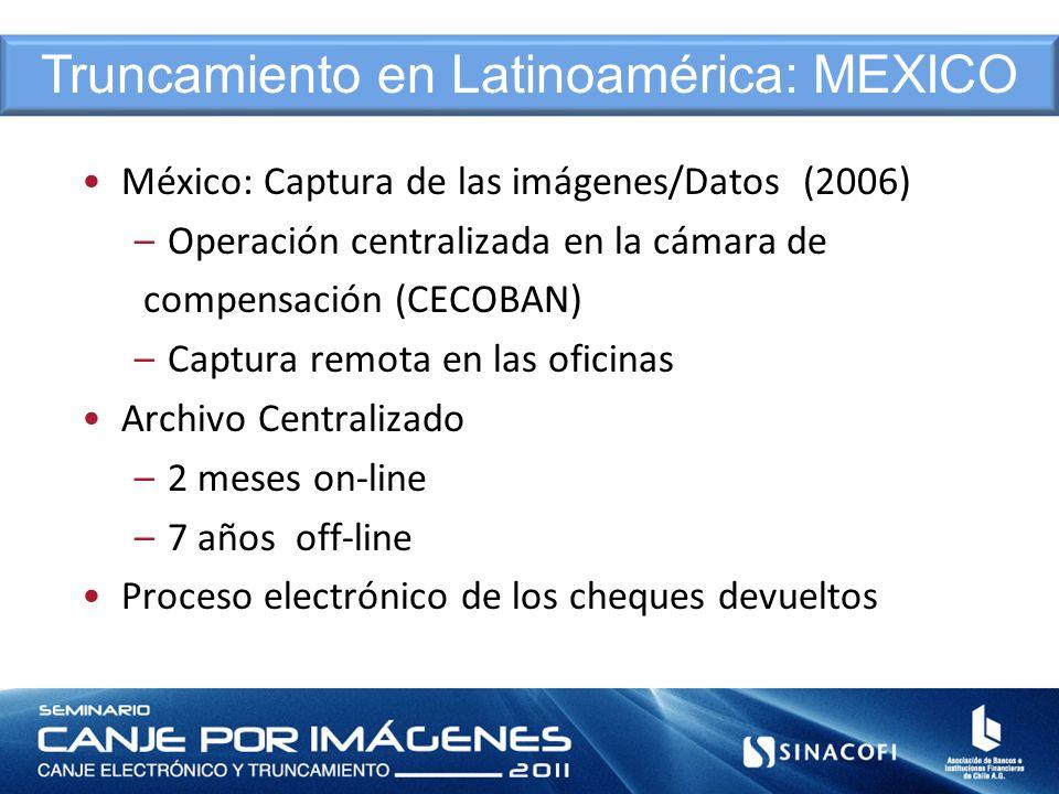 México: Captura de las imágenes/Datos (2006) –Operación centralizada en la cámara de compensación (CECOBAN) –Captura remota en las oficinas Archivo Ce