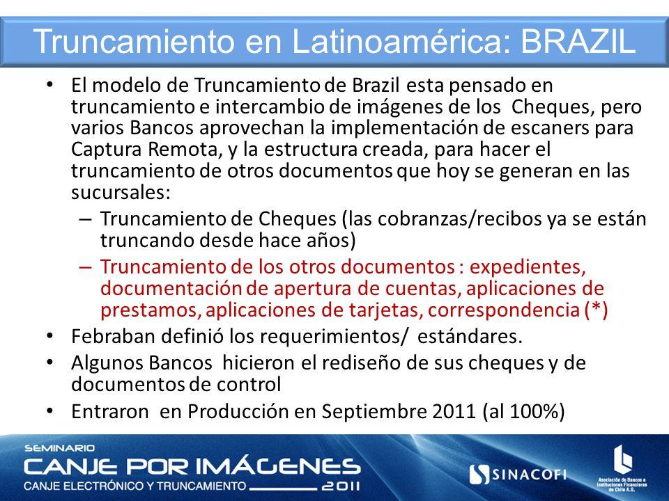 El modelo de Truncamiento de Brazil esta pensado en truncamiento e intercambio de imágenes de los Cheques, pero varios Bancos aprovechan la implementa