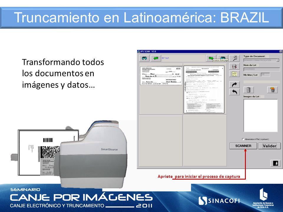 Digitalice todos los documentos Transformando todos los documentos en imágenes y datos… Apriete para iniciar el proceso de captura Truncamiento en Lat