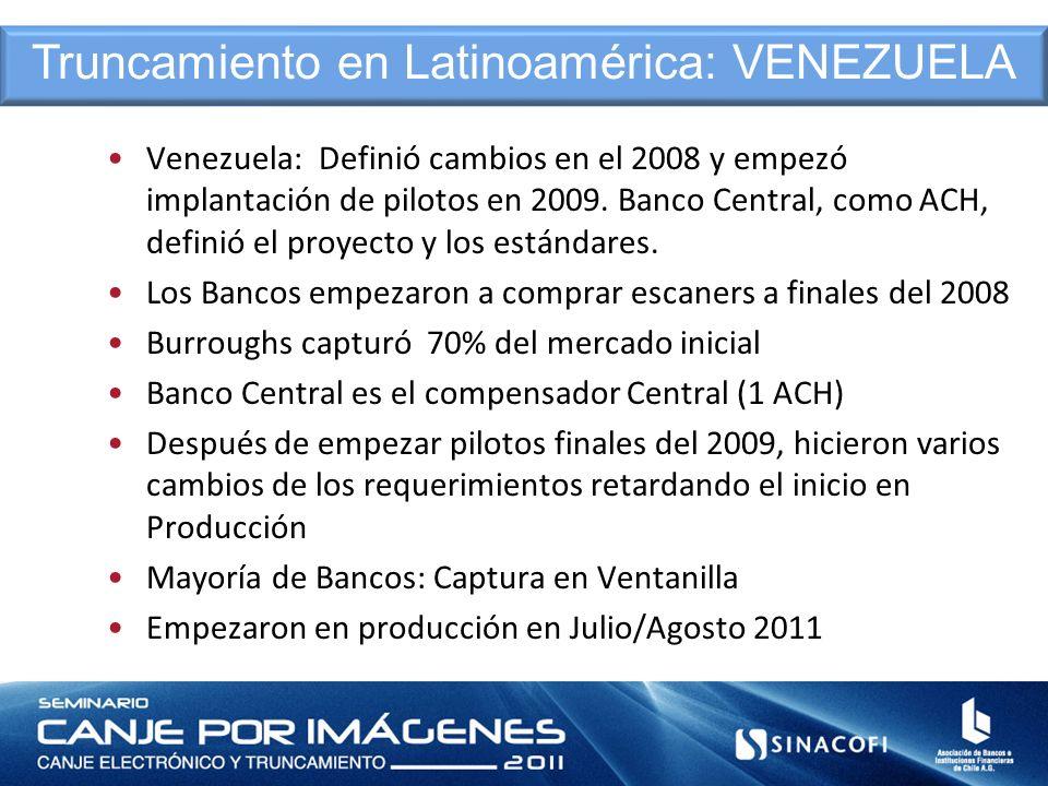 Venezuela: Definió cambios en el 2008 y empezó implantación de pilotos en 2009. Banco Central, como ACH, definió el proyecto y los estándares. Los Ban