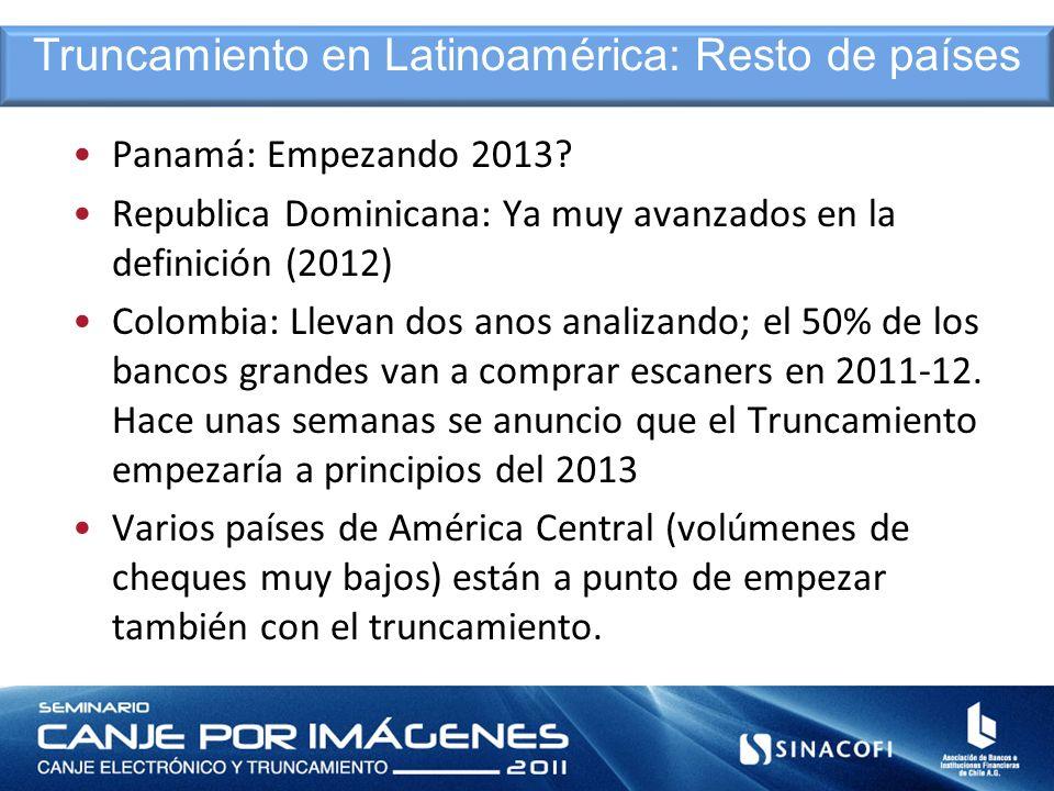 Panamá: Empezando 2013? Republica Dominicana: Ya muy avanzados en la definición (2012) Colombia: Llevan dos anos analizando; el 50% de los bancos gran