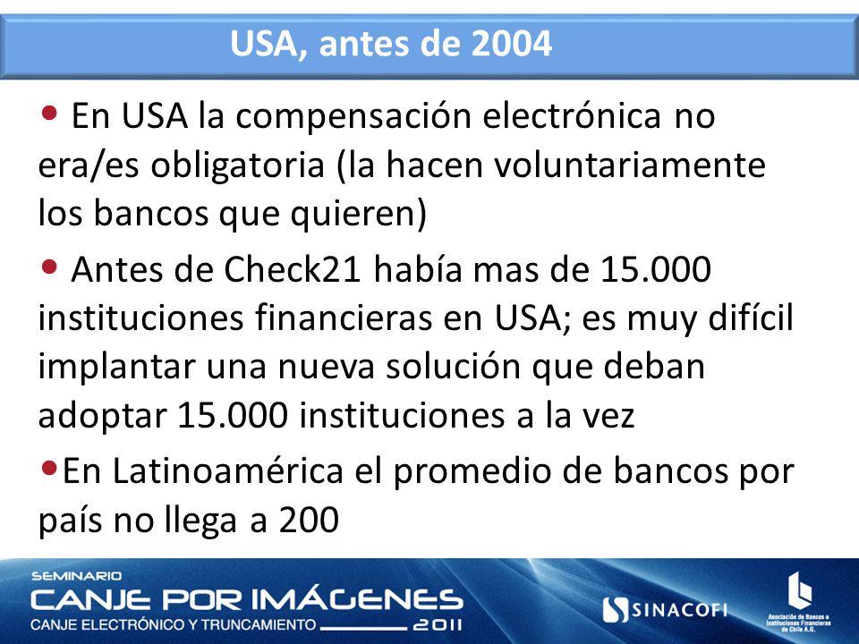 En USA la compensación electrónica no era/es obligatoria (la hacen voluntariamente los bancos que quieren) Antes de Check21 había mas de 15.000 instit