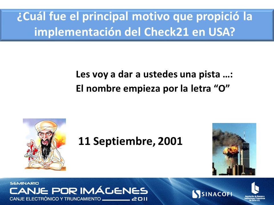 Les voy a dar a ustedes una pista …: El nombre empieza por la letra O 11 Septiembre, 2001 ¿Cuál fue el principal motivo que propició la implementación