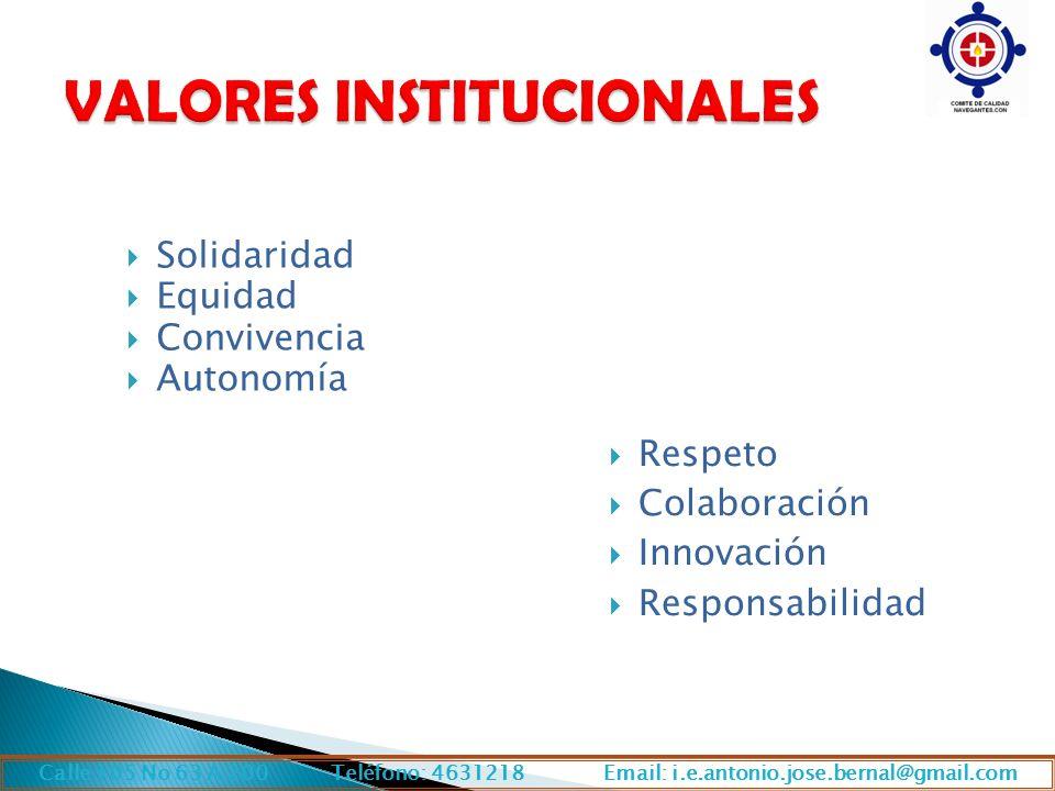 Solidaridad Equidad Convivencia Autonomía Calle 105 No 63 A 200 Teléfono: 4631218 Email: i.e.antonio.jose.bernal@gmail.com Respeto Colaboración Innova