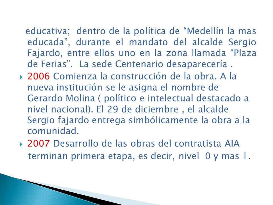 educativa; dentro de la política de Medellín la mas educada, durante el mandato del alcalde Sergio Fajardo, entre ellos uno en la zona llamada Plaza d