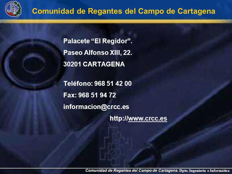 Comunidad de Regantes del Campo de Cartagena Palacete El Regidor. Paseo Alfonso XIII, 22. 30201 CARTAGENA Teléfono: 968 51 42 00 Fax: 968 51 94 72 inf