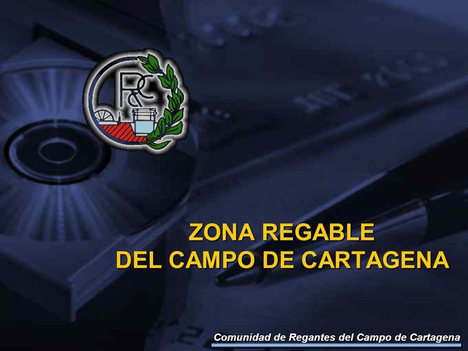 ZONA REGABLE DEL CAMPO DE CARTAGENA Comunidad de Regantes del Campo de Cartagena