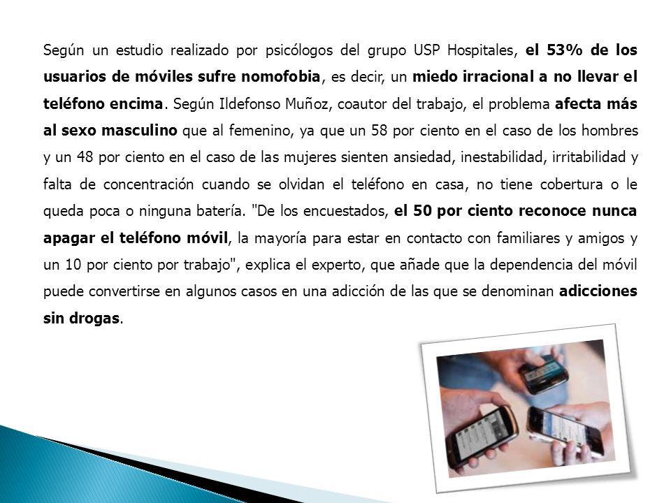 Según un estudio realizado por psicólogos del grupo USP Hospitales, el 53% de los usuarios de móviles sufre nomofobia, es decir, un miedo irracional a no llevar el teléfono encima.