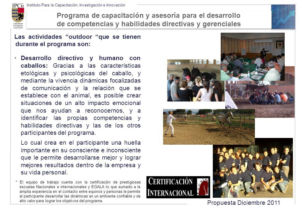 Propuesta Diciembre 2011 Instituto Para la Capacitación, Investigación e Innovación Las actividades outdoor que se tienen durante el programa son: Des