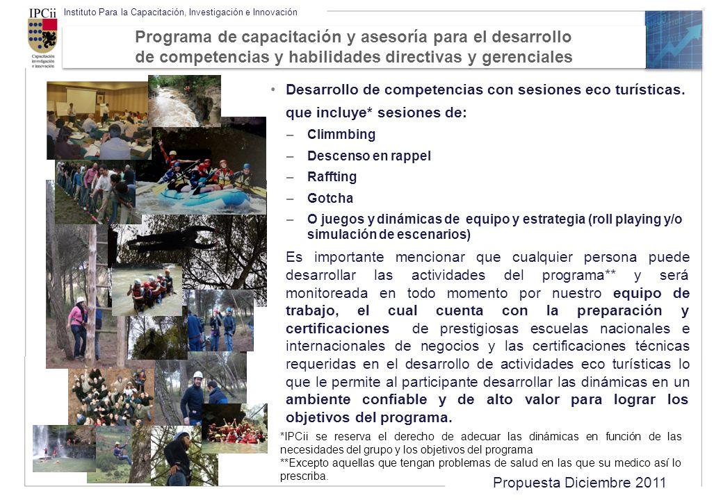 Propuesta Diciembre 2011 Instituto Para la Capacitación, Investigación e Innovación Desarrollo de competencias con sesiones eco turísticas. que incluy