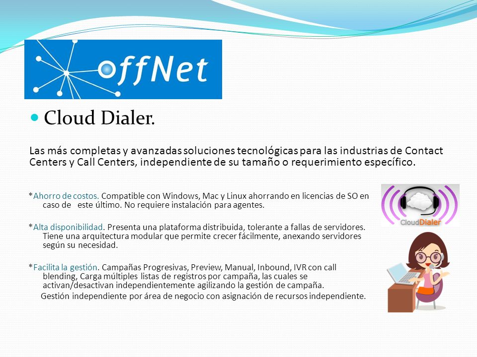 Cloud Dialer. Las más completas y avanzadas soluciones tecnológicas para las industrias de Contact Centers y Call Centers, independiente de su tamaño