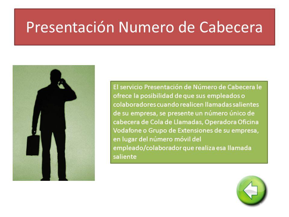 Presentación Numero de Cabecera El servicio Presentación de Número de Cabecera le ofrece la posibilidad de que sus empleados o colaboradores cuando re