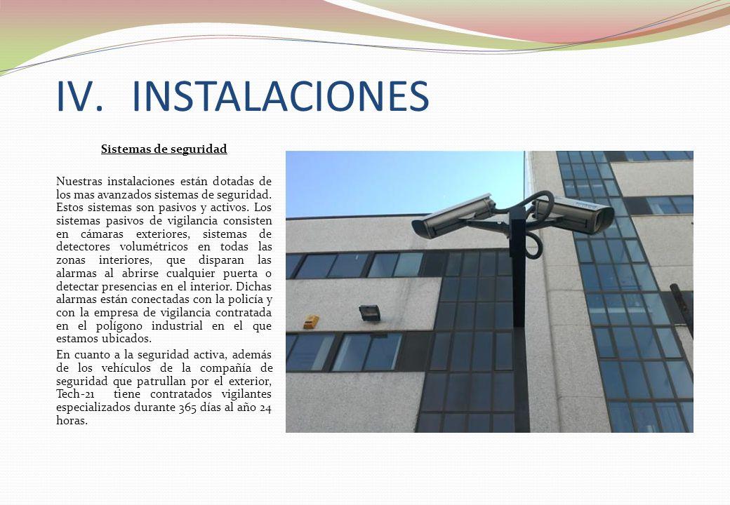 Sistemas de seguridad Nuestras instalaciones están dotadas de los mas avanzados sistemas de seguridad. Estos sistemas son pasivos y activos. Los siste